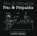 A Puerta Cerrada/Fito y Fitipaldis