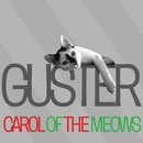 Carol Of The Meows/Guster