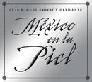 Mexico en la Piel (edicion diamante)/Luis Miguel