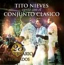 25 Aniversario de Conjunto Clasico - RECUERDOS/Conjunto Clasico - Featuring Tito Nieves