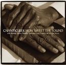 How Sweet the Sound [Spirituals & Traditional Gospel Music]/Chanticleer