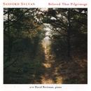 Beloved That Pilgrimage/Sanford Sylvan / David Breitman, Piano