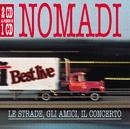 Le Strade , Gli Amici , Il Concerto/Nomadi
