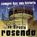 Siempre Hay Una Historia...  En Directo Rosendo/Rosendo