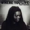 Where You Live/TRACY CHAPMAN