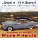 Jools Holland - More Friends - Small World Big Band Volume Two/Jools Holland