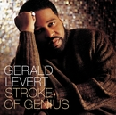 Stroke of Genius/Gerald Levert