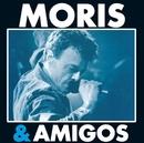 Moris & Amigos/Moris