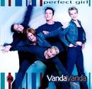 Perfect Girl/VandaVanda