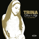 Don't Trip (online 93894)/Trina