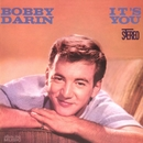 It's You Or No One/Bobby Darin
