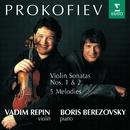 Prokofiev : Violin Sonatas 1, 2 & 5 Melodies/Vadim Repin & Boris Berezovsky