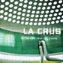 Dietro La Curva Del Cuore/La Crus