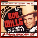 Tiffany Transcriptions, Vol. 5/Bob Wills & His Texas Playboys