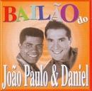 Bailão do João Paulo & Daniel/João Paulo & Daniel