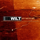 My Medicine (East West)/Wilt