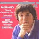 Rachmaninov : Piano Concerto No.3; 5 of 10 Preludes op.23/Boris Berezovsky