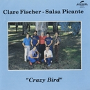 Crazy Bird/Clare Fischer