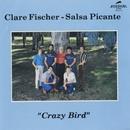 Crazy Bird/Clare Fischer