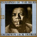 Champion Of The Blues/Champion Jack Dupree