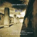 Louis Andriessen: De Tijd/Reinbert De Leeuw/Schönberg Ensemble/Asko Ensemble With Members Of the Netherlands Chamber Choir