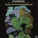 """Two Generations Of Brubeck: """"Brother, The Great Spirit Made Us All""""/Dave Brubeck with Darius, Chris & Dan"""