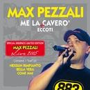 Me la caverò/Max Pezzali / 883