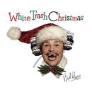 White Trash Christmas/Bob Rivers