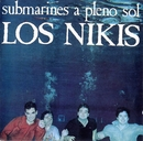 Submarines A Pleno Sol/Los Nikis