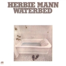 Waterbed/Herbie Mann