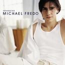 Introducing Michael Fredo/Michael Fredo