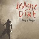 Friends In Danger/Magic Dirt
