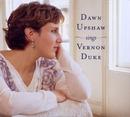 Dawn Upshaw Sings Vernon Duke/Dawn Upshaw