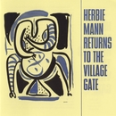 Herbie Mann Returns To The Village Gate/Herbie Mann