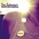 Rock & Roll Queen (Exclusive DMD)/The Subways