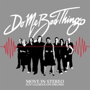 Move In Stereo (Liv Ullman On Drums) - Digital Release/Do Me Bad Things