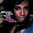 Never Felt Like This Before/Shaznay Lewis