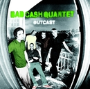 Outcast/Bad Cash Quartet