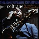 Heavyweight Champion: The Complete Atlantic Recordings/ジョン・コルトレーン