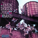 The Even Dozen Jug Band/The Even Dozen Jug Band