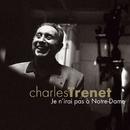 Je n'irai pas à Notre Dame (cristal 10 titres)/Charles Trénet