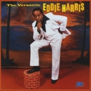 The Versatile Eddie Harris/Eddie Harris Feat. Don Ellis