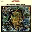 Tonight At Noon/Charles Mingus