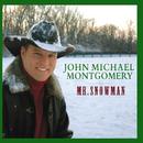 Mr. Snowman/John Michael Montgomery