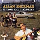 My Son, The Celebrity/Allan Sherman