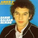 Amico E' ( Inno Dell'amicizia )/Dario Baldan Bembo