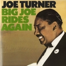 Big Joe Rides Again/Joe Turner
