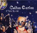 C'est la vie (French version)/Celtas Cortos