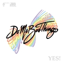 YES! (Digital Release)/Do Me Bad Things