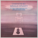 Chair In The Sky/Mingus Dynasty